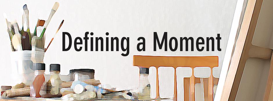 DefiningaMoment-banner