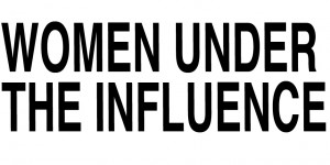 WomenUnderTheInfluce